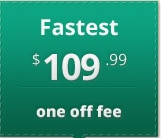 Fastest, $109.99 one off fee